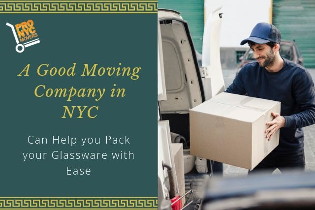 A Good Moving Company in NYC Can Help you Pack your Glassware with Ease