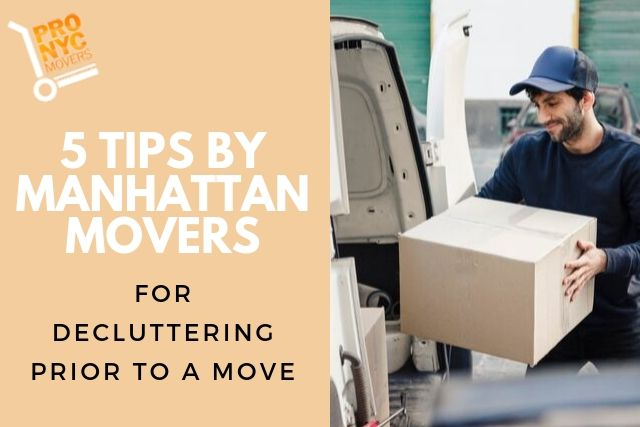 5 Tips By Manhattan Movers For Decluttering Prior To A Move