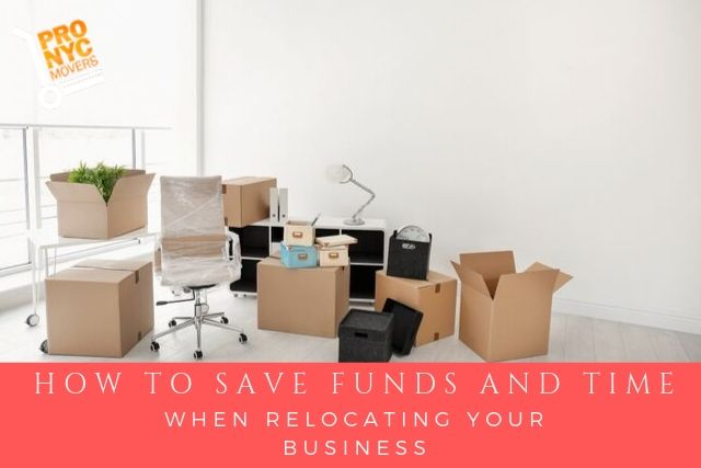 How to Save Funds and Time When Relocating Your Business