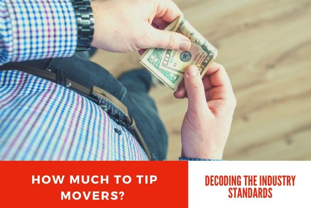 How Much to Tip Movers Decoding The Industry Standards