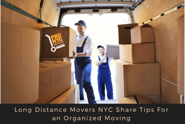 Long Distance Movers NYC Share Tips For an Organized Moving